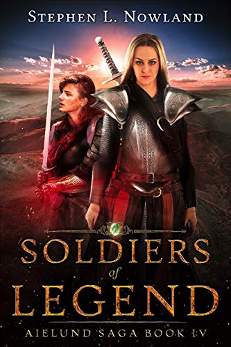 Soldiers of Legend: Aielund Saga book 4 by [Nowland, Stephen]
